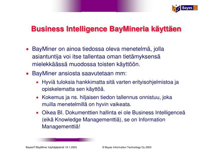 Business Intelligence BayMineria käyttäen
