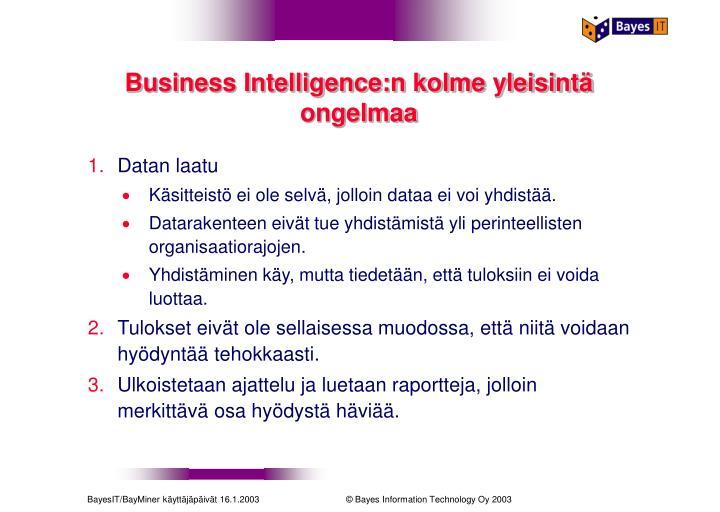 Business Intelligence:n kolme yleisintä ongelmaa