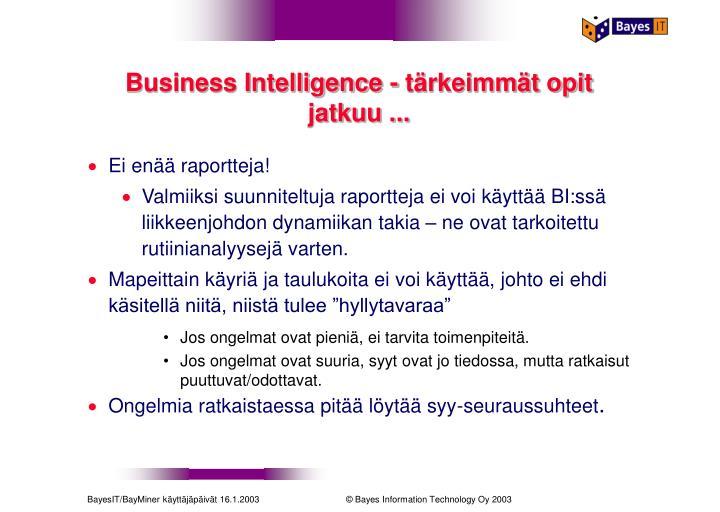 Business Intelligence - tärkeimmät opit jatkuu ...