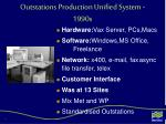 outstations production unified system 1990s