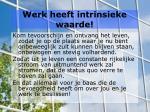 werk heeft intrinsieke waarde1