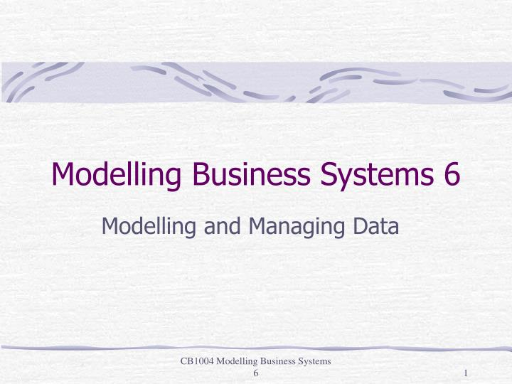 modelling business systems 6 n.
