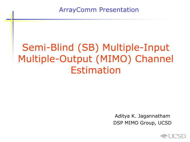 semi blind sb multiple input multiple output mimo channel estimation n.