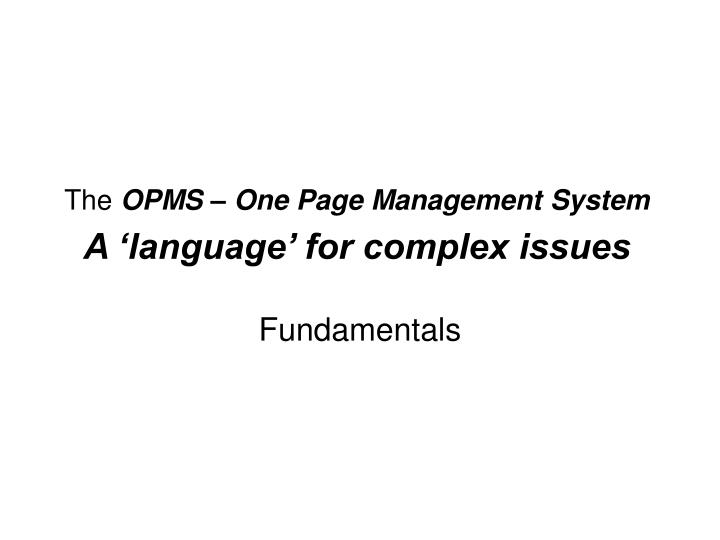 the opms one page management system a language for complex issues n.