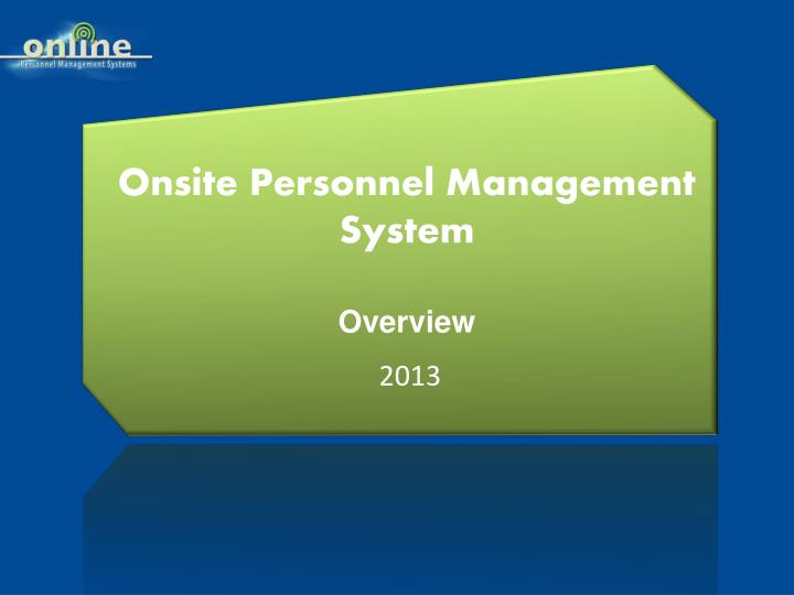 onsite personnel management system overview n.