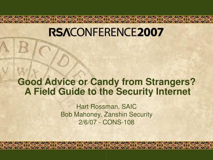 good advice or candy from strangers a field guide to the security internet n.