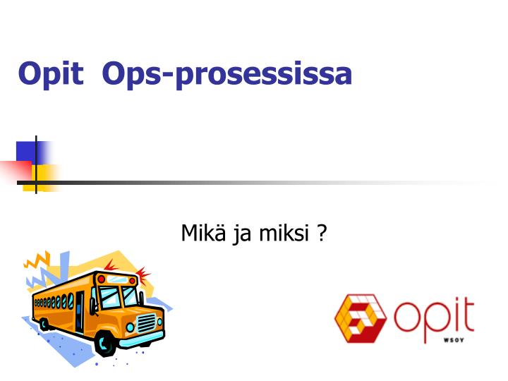opit ops prosessissa n.