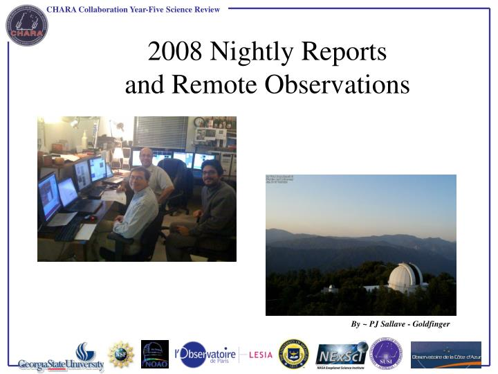 2008 nightly reports and remote observations n.