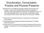enculturation conversation practice and physical presence