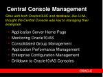 central console management