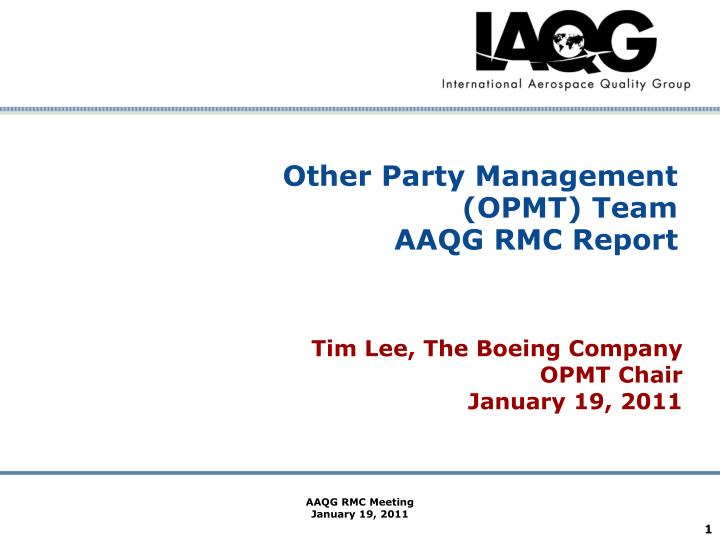 other party management opmt team aaqg rmc report n.