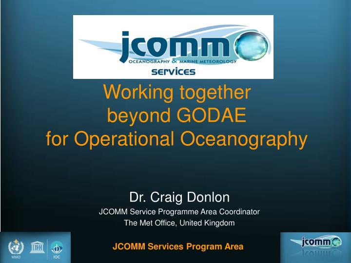 working together beyond godae for operational oceanography n.