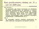 kurs przeliczeniowy dodany art 31 a od 1 01 2009 roku