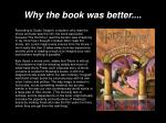 why the book was better