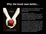 why the book was better1