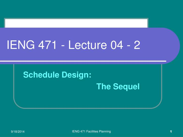 ieng 471 lecture 04 2 n.
