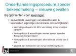 onderhandelingsprocedure zonder bekendmaking nieuwe gevallen2