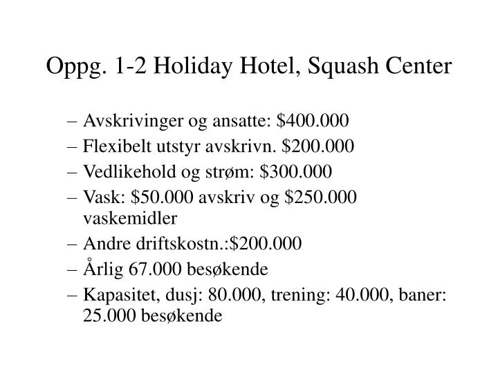 oppg 1 2 holiday hotel squash center n.