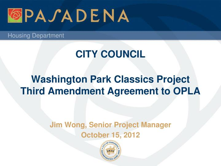city council washington park classics project third amendment agreement to opla n.