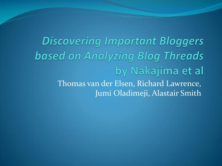 discovering important bloggers based on analyzing blog threads by nakajima et al n.
