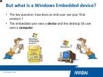 but what is a windows embedded device