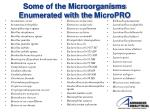 some of the microorganisms enumerated with the micropro