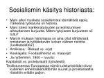 sosialismin k sitys historiasta