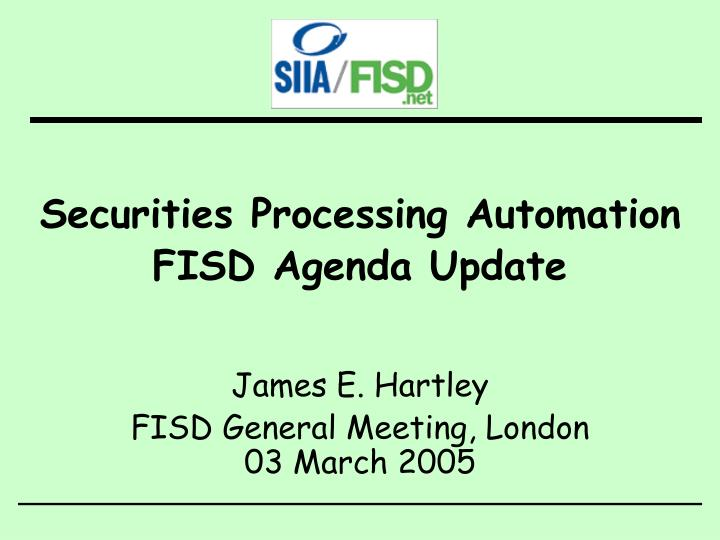 securities processing automation fisd agenda update n.