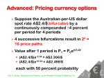 advanced pricing currency options