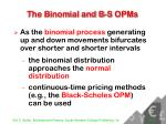 the binomial and b s opms