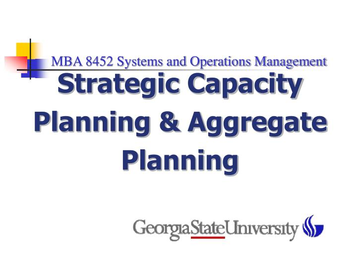 PPT - MBA 8452 Systems and Operations Management PowerPoint