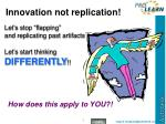 innovation not replication