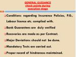 general guidance check points during execution stage
