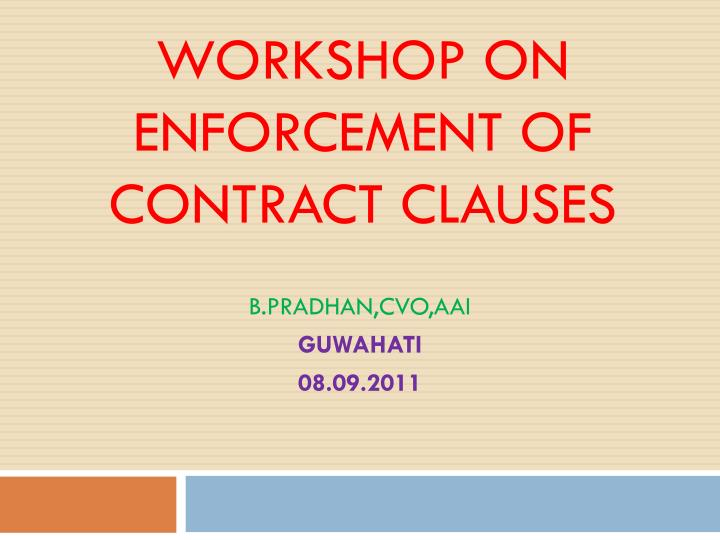 workshop on enforcement of contract clauses n.