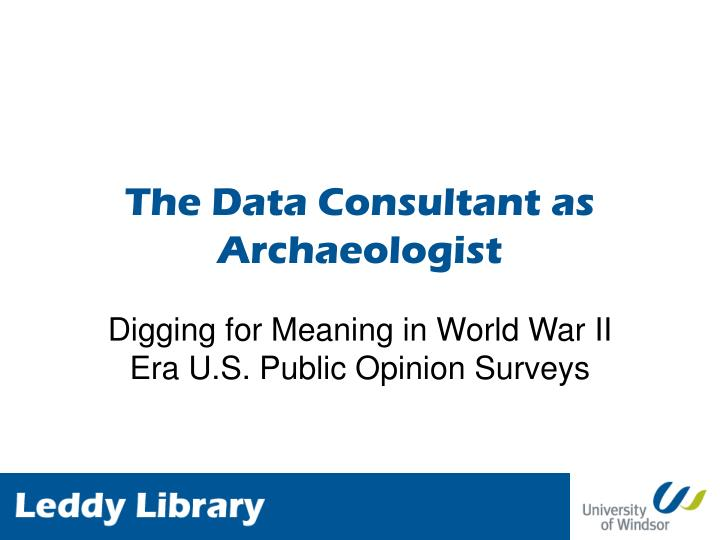 the data consultant as archaeologist n.