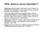 mit jeesus sanoi itsest n
