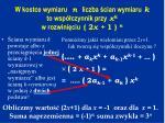 w kostce wymiaru n liczba cian wymiaru k to wsp czynnik przy x k w rozwini ciu 2 x 1 n