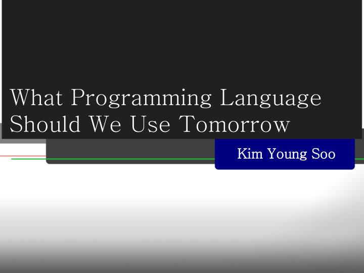 what programming language should we use tomorrow n.