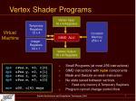 vertex shader programs