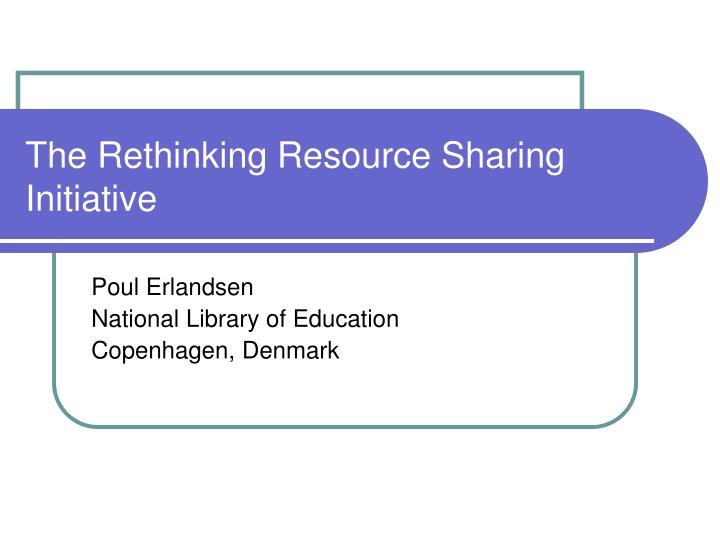 the rethinking resource sharing initiative n.