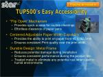 tup500 s easy accessibility