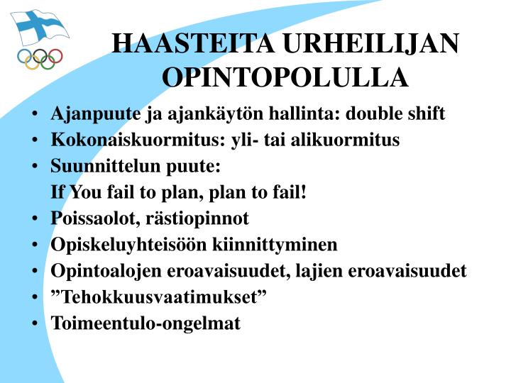 HAASTEITA URHEILIJAN OPINTOPOLULLA