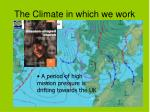the climate in which we work