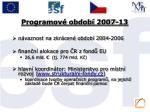 programov obdob 2007 13