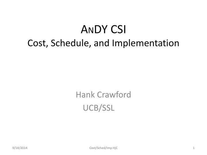 a n dy csi cost schedule and implementation n.