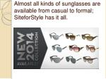 almost all kinds of sunglasses are available from casual to formal siteforstyle has it all