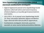 vene ppekeelega g mnaasiumides j tkub leminek eestikeelsele aine ppele
