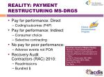 reality payment restructuring ms drgs
