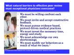what natural barriers to effective peer review must exceptional physicians overcome