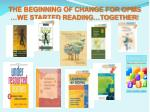 the beginning of change for opms we started reading together